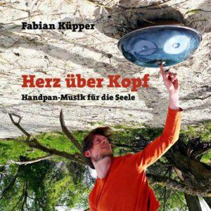 Fabian Küpper - Herz über Kopf - Handpan-Musik für die Seele