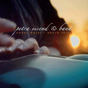 Petra Eisend und Band Under Water Above Skies Handpan Musik Album