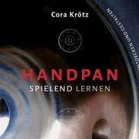 Handpan spielen lernen Unterricht Handpan Buch Cora Kroetz